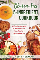 Gluten Free 5 Ingredient Cookbook