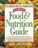 The American Dietetic Association S Complete Food And Nutrition Guide Book PDF