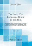The Every Day Book Or A Guide To The Year Vol 1 Of 2