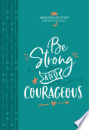Be Strong and Courageous  Morning   Evening Devotional