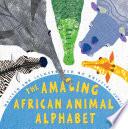 The Amazing African Animal Alphabet