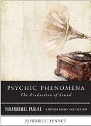 Psychic Phenomena  The Production of Sound