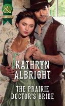 The Prairie Doctor's Bride (Mills & Boon Historical) [Pdf/ePub] eBook