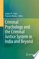 Criminal Psychology and the Criminal Justice System in India and Beyond