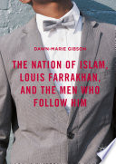 The Nation Of Islam Louis Farrakhan And The Men Who Follow Him
