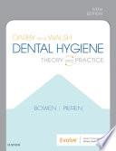 """Darby and Walsh Dental Hygiene E-Book: Theory and Practice"" by Denise M. Bowen, Jennifer A Pieren"