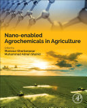 Nano enabled Agrochemicals in Agriculture