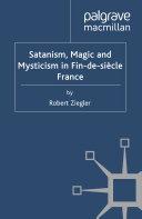 Pdf Satanism, Magic and Mysticism in Fin-de-siècle France Telecharger