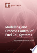Modelling and Process Control of Fuel Cell Systems Book