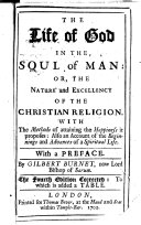 The Life of God in the Soul of Man  Or  The Nature and Excellency of the Christian Religion      By Henry Scougal   With a Preface by Gilbert Burnet     The Fourth Edition Corrected  to which is Added a Table
