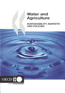 Water and Agriculture Sustainability, Markets and Policies