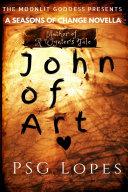 The Moonlit Goddess Presents  A Seasons of Change Novella  John of Art