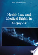 Health Law And Medical Ethics In Singapore