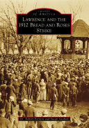 Lawrence and the 1912 Bread and Roses Strike