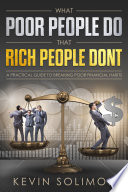 What Poor People Do That Rich People Don t