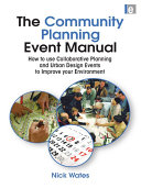 The Community Planning Event Manual: How to use ...