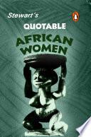 Stewart s Quotable African Women