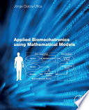 Applied Biomechatronics Using Mathematical Models