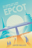 The Thinking Fan s Guide to Walt Disney World Book PDF