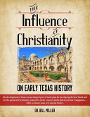 The Influence of Christianity on Early Texas History Book