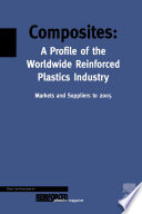 Composites A Profile Of The World Wide Reinforced Plastics Industry Markets And Suppliers To 2005