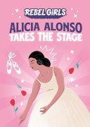 Alicia Alonso Takes the Stage Pdf/ePub eBook
