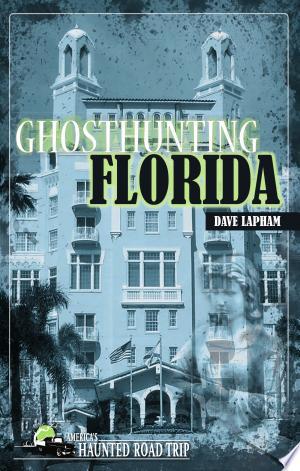 Download Ghosthunting Florida Free Books - manybooks-pdf