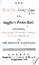 The Chearful Companion Or Songster S Pocket Book Containing The Most Approved Songs Etc With Musical Notes