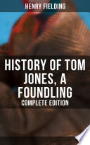 History of Tom Jones  a Foundling  Complete Edition
