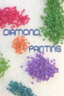 Diamond Painting   expanded Version  Log Book for Tracking DP Projects