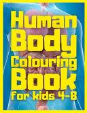 Human Body Colouring Book for Kids 4 8