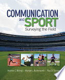 """Communication and Sport: Surveying the Field"" by Andrew C. Billings, Michael L. Butterworth, Paul D. Turman"