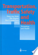 Transportation  Traffic Safety and Health     Prevention and Health