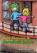 Bine Banane und Barnebert Bohne
