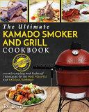 Kamado Smoker and Grill Cookbook  The Ultimate Kamado Smoker and Grill Cookbook Book
