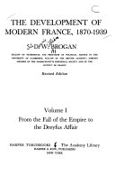 The Development Of Modern France 1870 1939 From The Fall Of The Empire To The Dreyfus Affair