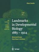Landmarks in Developmental Biology 1883–1924