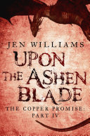 Upon the Ashen Blade (The Copper Promise: Part IV) ebook