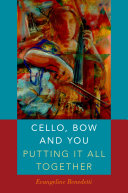 Cello, Bow and You: Putting it All Together [Pdf/ePub] eBook