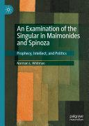 An Examination of the Singular in Maimonides and Spinoza