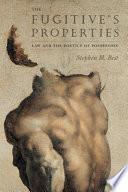 The Fugitive's Properties