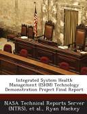 Integrated System Health Management Technology Demonstration Project Final Report