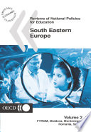 Reviews of National Policies for Education: South Eastern Europe 2003 Volume 2: FYROM, Moldova, Montenegro, Romania, Serbia
