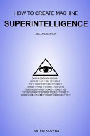 How to Create Machine Superintelligence