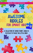 Awesome Riddles For Smart Kids 9 12
