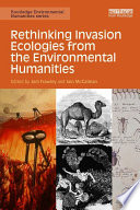Rethinking Invasion Ecologies From The Environmental Humanities PDF