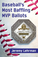 Baseball   s Most Baffling MVP Ballots