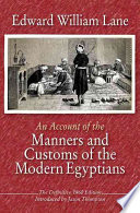 """Manners and Customs of the Modern Egyptians"" by Edward William Lane"