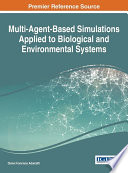 Multi Agent Based Simulations Applied to Biological and Environmental Systems