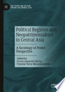 Political Regimes And Neopatrimonialism In Central Asia
